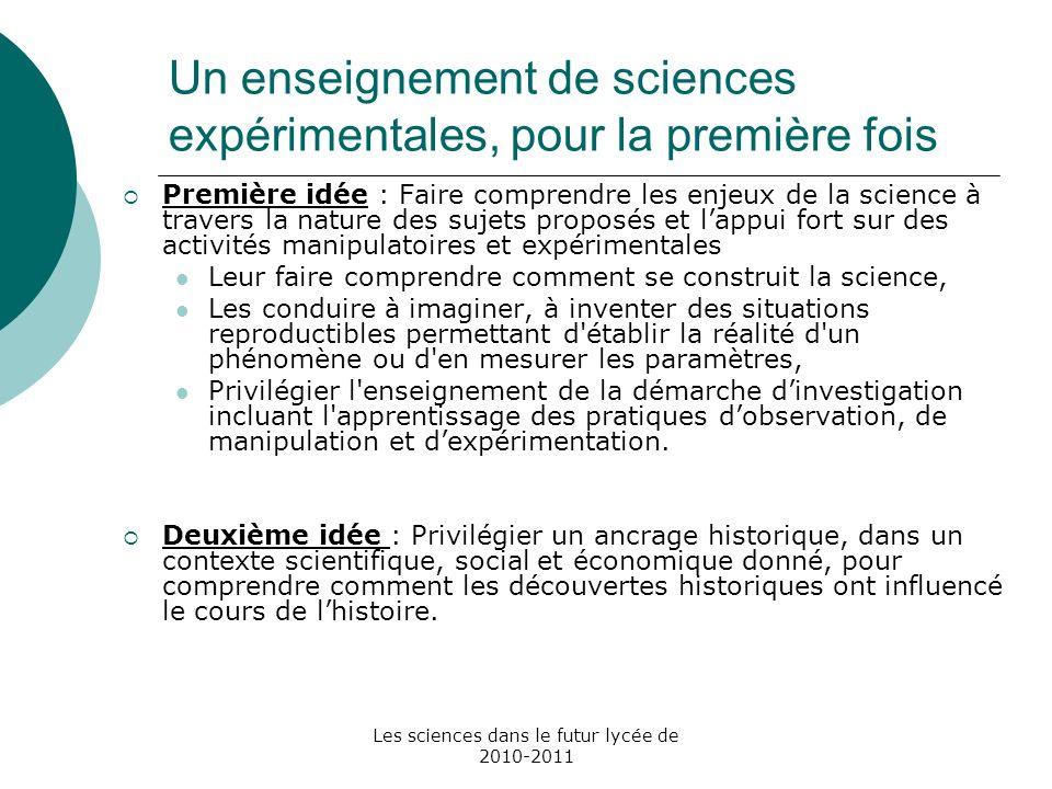 Les sciences dans le futur lycée de 2010-2011 Un enseignement de sciences expérimentales, pour la première fois Première idée : Faire comprendre les e