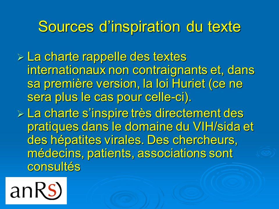 Sources dinspiration du texte La charte rappelle des textes internationaux non contraignants et, dans sa première version, la loi Huriet (ce ne sera p