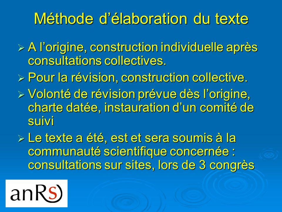 Méthode délaboration du texte A lorigine, construction individuelle après consultations collectives.