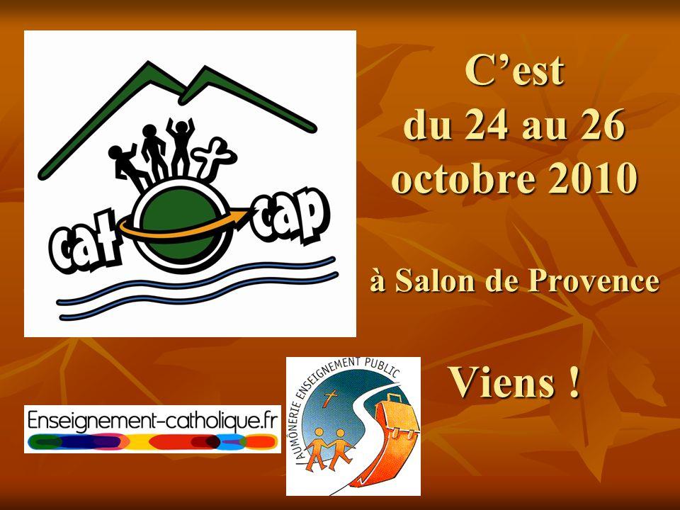 Cest du 24 au 26 octobre 2010 à Salon de Provence Viens !