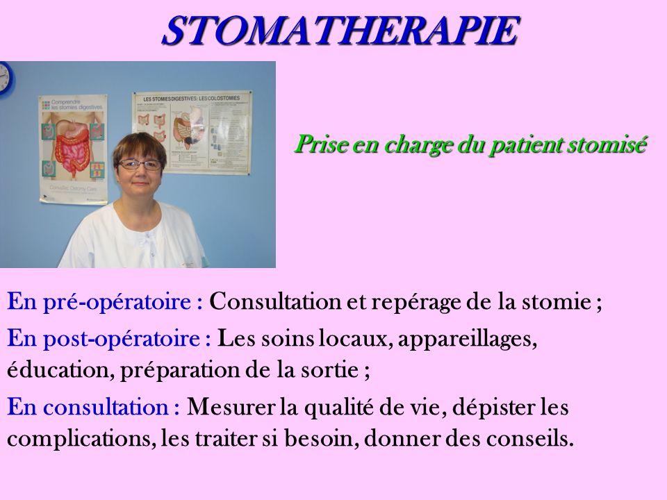 STOMATHERAPIE Prise en charge du patient stomisé En pré-opératoire : Consultation et repérage de la stomie ; En post-opératoire : Les soins locaux, ap