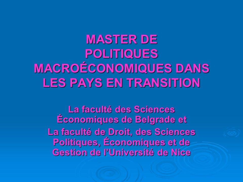 Admissibilité L inscription à la formation Master est de droit pour tous les économistes diplômés au niveau de la licence.