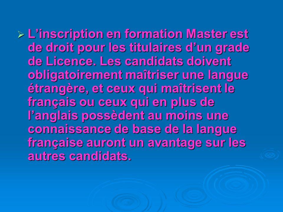 Linscription en formation Master est de droit pour les titulaires dun grade de Licence.
