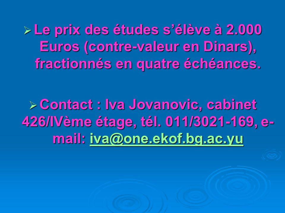 Le prix des études sélève à 2.000 Euros (contre-valeur en Dinars), fractionnés en quatre échéances.