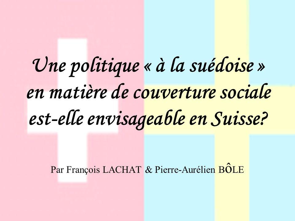 Une politique « à la suédoise » en matière de couverture sociale est-elle envisageable en Suisse.