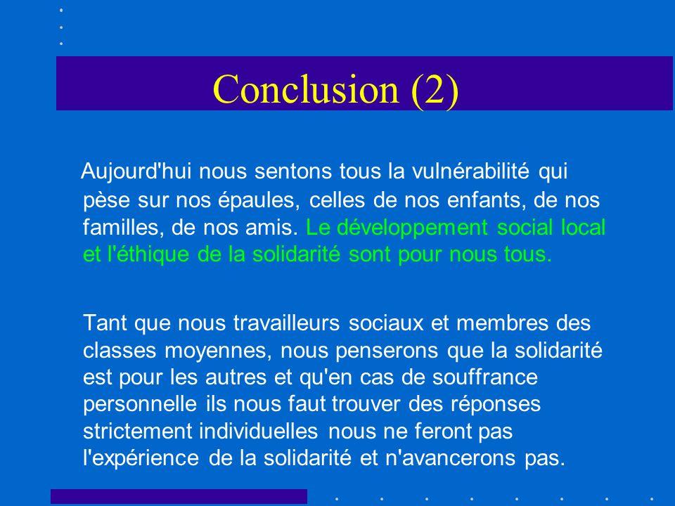 Conclusion (2) Aujourd'hui nous sentons tous la vulnérabilité qui pèse sur nos épaules, celles de nos enfants, de nos familles, de nos amis. Le dévelo