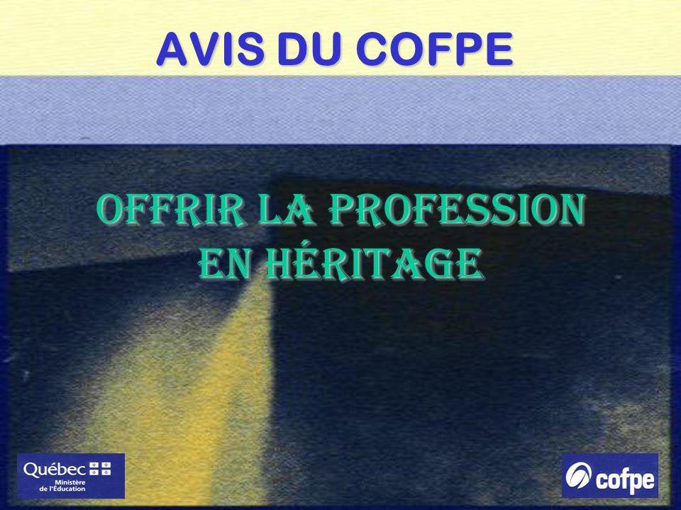 OFFRIR LA PROFESSION EN HÉRITAGE AVIS DU COFPE