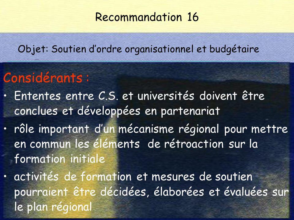Recommandation 16 Considérants : Ententes entre C.S.