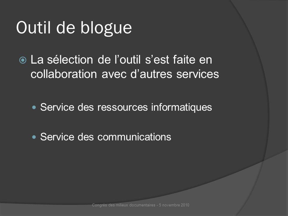 Outil de blogue La sélection de loutil sest faite en collaboration avec dautres services Service des ressources informatiques Service des communicatio
