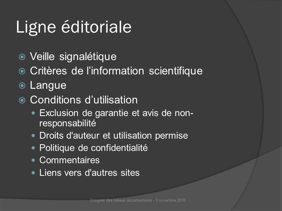Ligne éditoriale Veille signalétique Critères de linformation scientifique Langue Conditions dutilisation Exclusion de garantie et avis de non- respon