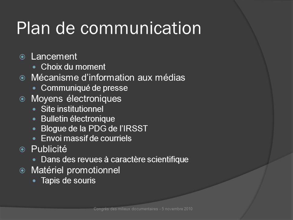Plan de communication Lancement Choix du moment Mécanisme dinformation aux médias Communiqué de presse Moyens électroniques Site institutionnel Bullet