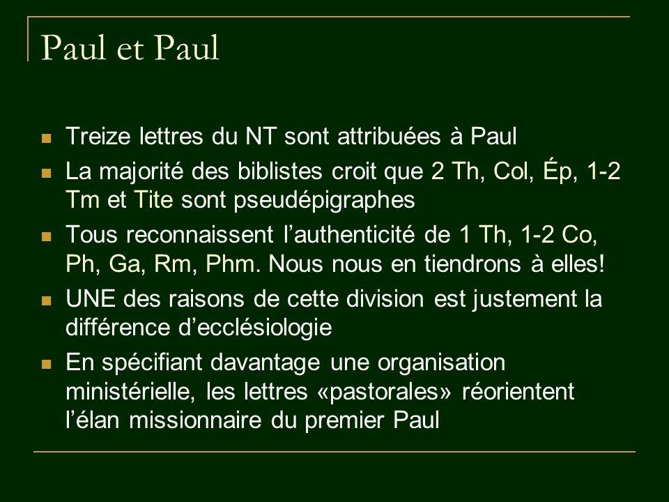 Paul et Paul Treize lettres du NT sont attribuées à Paul La majorité des biblistes croit que 2 Th, Col, Ép, 1-2 Tm et Tite sont pseudépigraphes Tous r