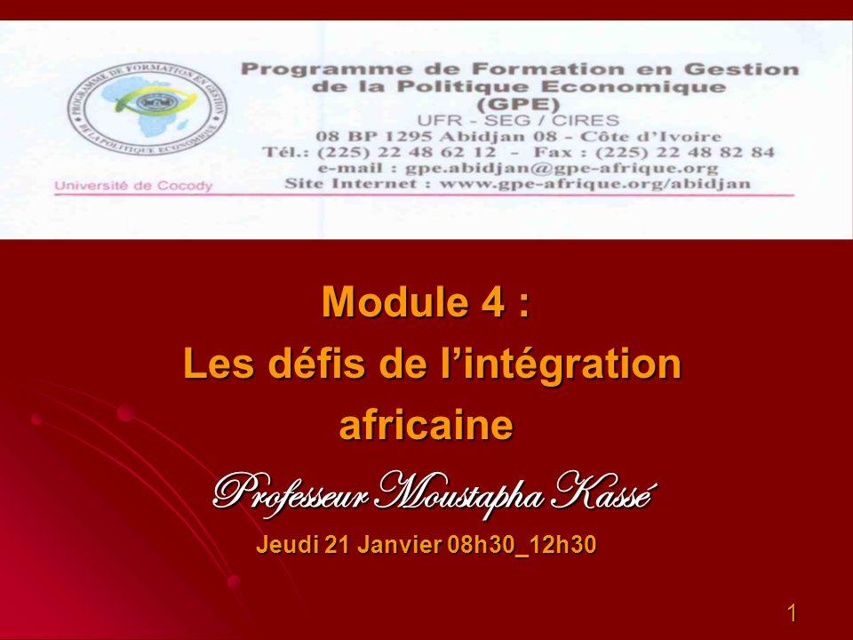 Plan du module Introduction sur les défis de lintégration africaine I/ Les contreperformances constatées II/Les défis économiques et financiers III/ Les défis institutionnels dans la lise en œuvre de lintégration : les CER III/ Les questions de financement
