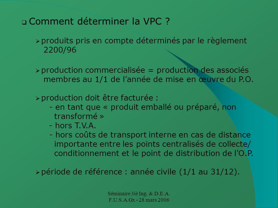 Séminaire 3iè Ing. & D.E.A. F.U.S.A.Gx - 28 mars 2006 Comment déterminer la VPC .