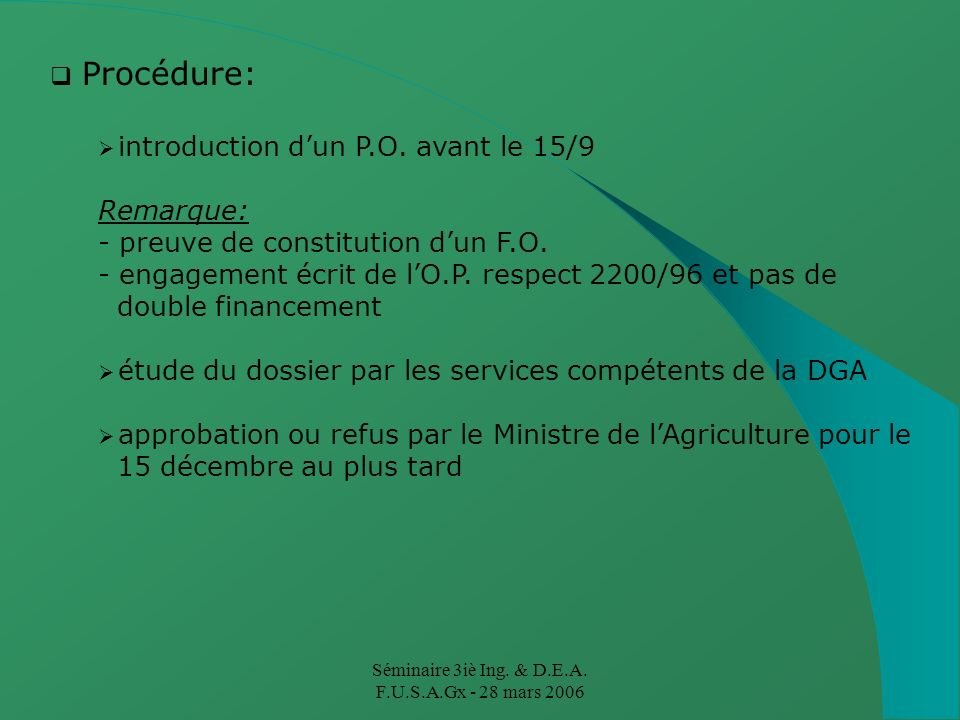 Séminaire 3iè Ing. & D.E.A. F.U.S.A.Gx - 28 mars 2006 Procédure: introduction dun P.O.