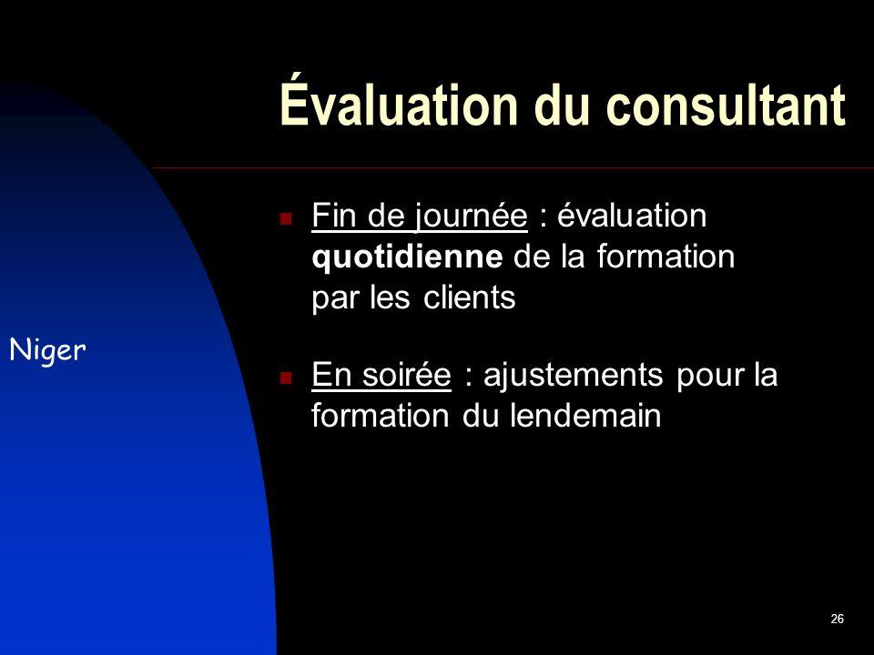 26 Évaluation du consultant Fin de journée : évaluation quotidienne de la formation par les clients En soirée : ajustements pour la formation du lendemain Niger