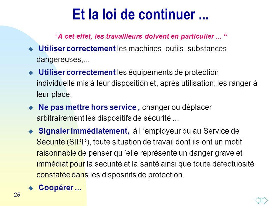 25 Et la loi de continuer...A cet effet, les travailleurs doivent en particulier...