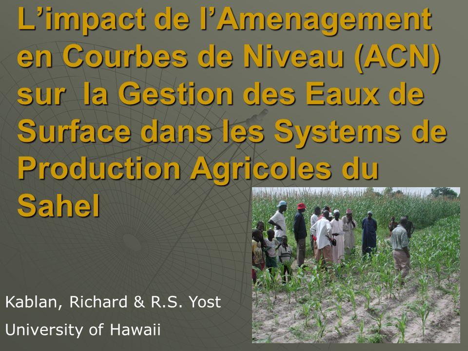 Limpact de lAmenagement en Courbes de Niveau (ACN) sur la Gestion des Eaux de Surface dans les Systems de Production Agricoles du Sahel Kablan, Richar