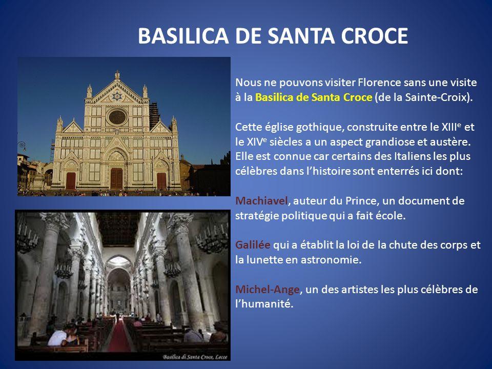 BASILICA DE SANTA CROCE Nous ne pouvons visiter Florence sans une visite à la Basilica de Santa Croce (de la Sainte-Croix). Cette église gothique, con