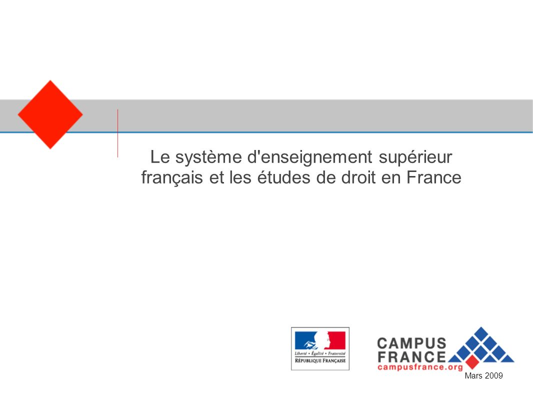 CampusFrance Le système d'enseignement supérieur français et les études de droit en France Mars 2009