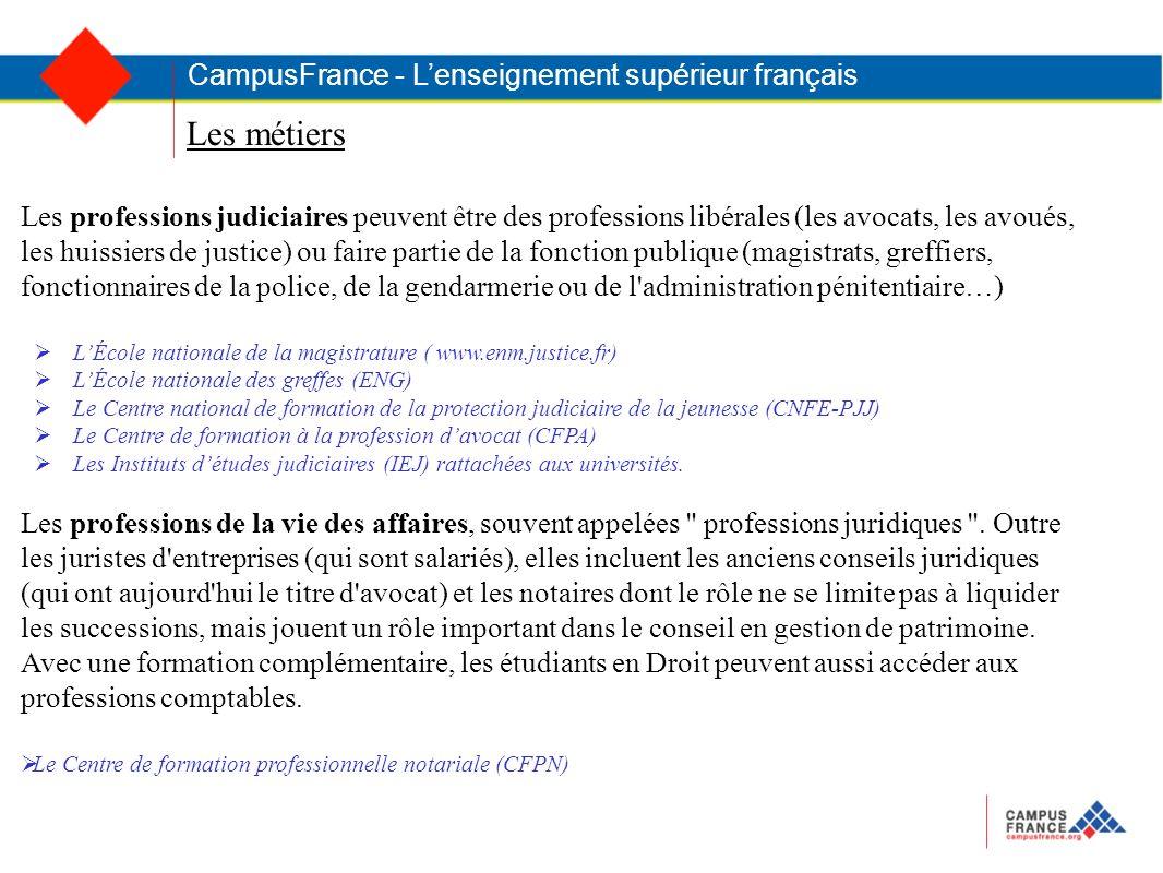 Les métiers CampusFrance - Lenseignement supérieur français Les professions judiciaires peuvent être des professions libérales (les avocats, les avoué