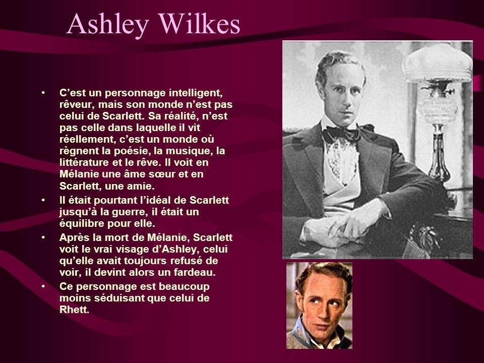 Ashley Wilkes Cest un personnage intelligent, rêveur, mais son monde nest pas celui de Scarlett. Sa réalité, nest pas celle dans laquelle il vit réell