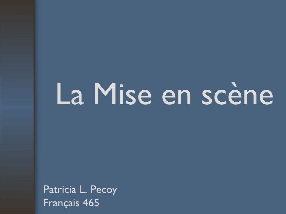 La Mise en scène Patricia L. Pecoy Français 465