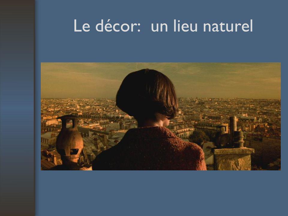 Le décor: un lieu naturel