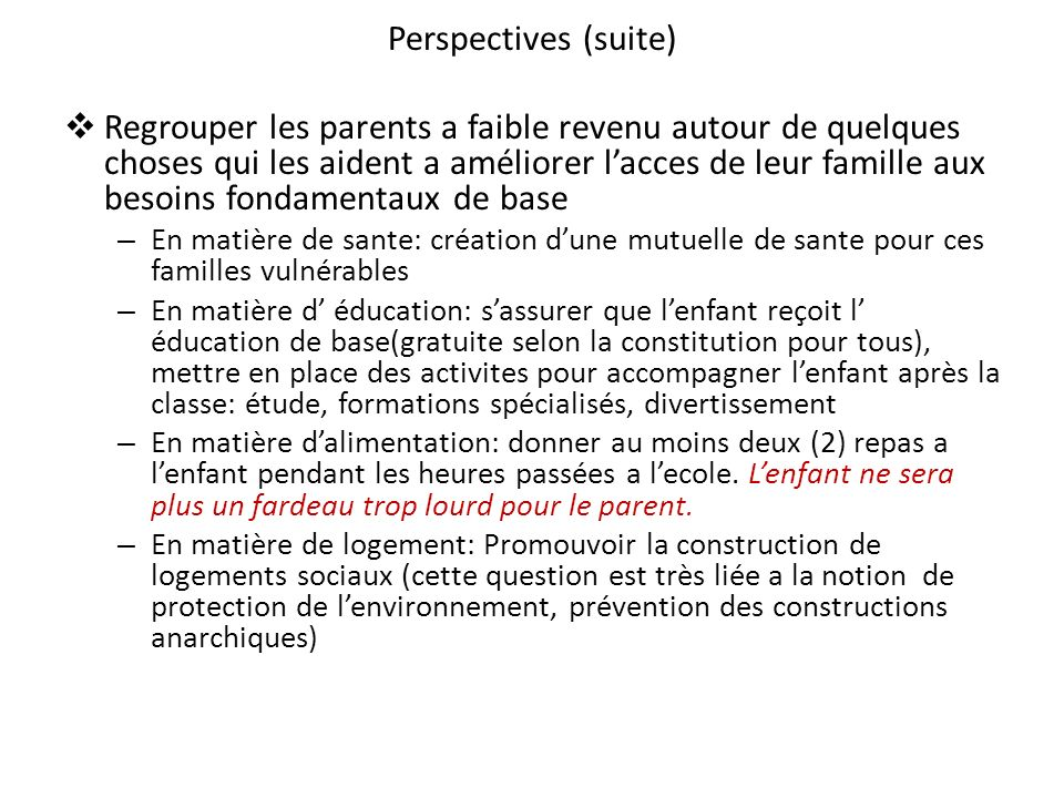 Perspectives (suite) Regrouper les parents a faible revenu autour de quelques choses qui les aident a améliorer lacces de leur famille aux besoins fon