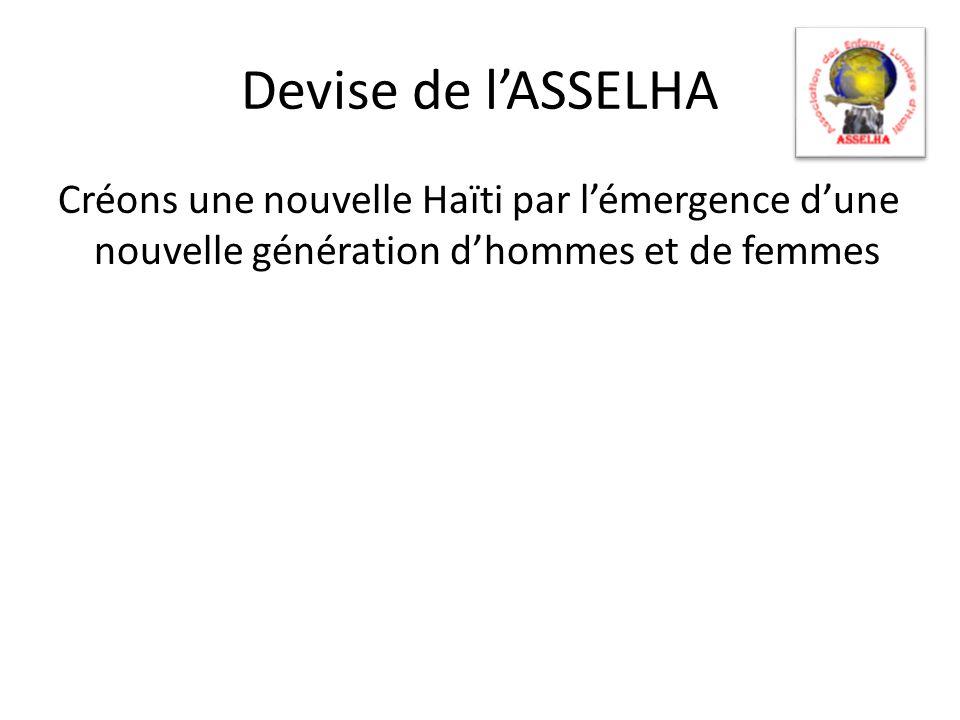 Devise de lASSELHA Créons une nouvelle Haïti par lémergence dune nouvelle génération dhommes et de femmes