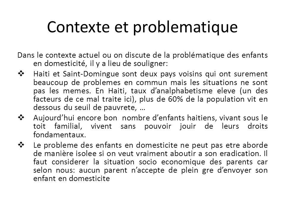 Contexte et problematique Dans le contexte actuel ou on discute de la problématique des enfants en domesticité, il y a lieu de souligner: Haiti et Sai