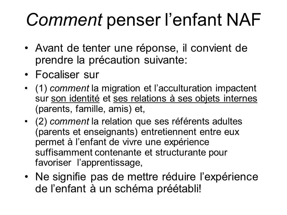 Une expérience singulière Un cadre et des outils pour le penser ne signifient pas de fixer une expérience commune à tous les enfants NAF –comme sil existait une expérience faite par tout ENAF.