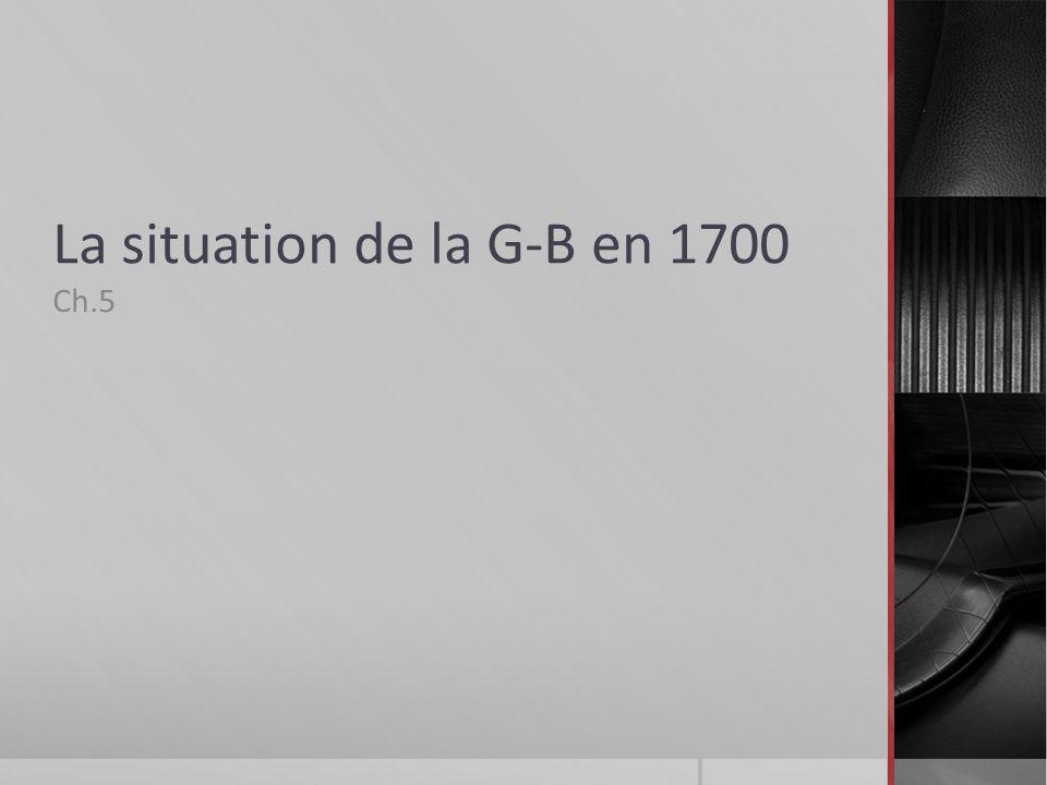 La situation de la G-B en 1700 Ch.5
