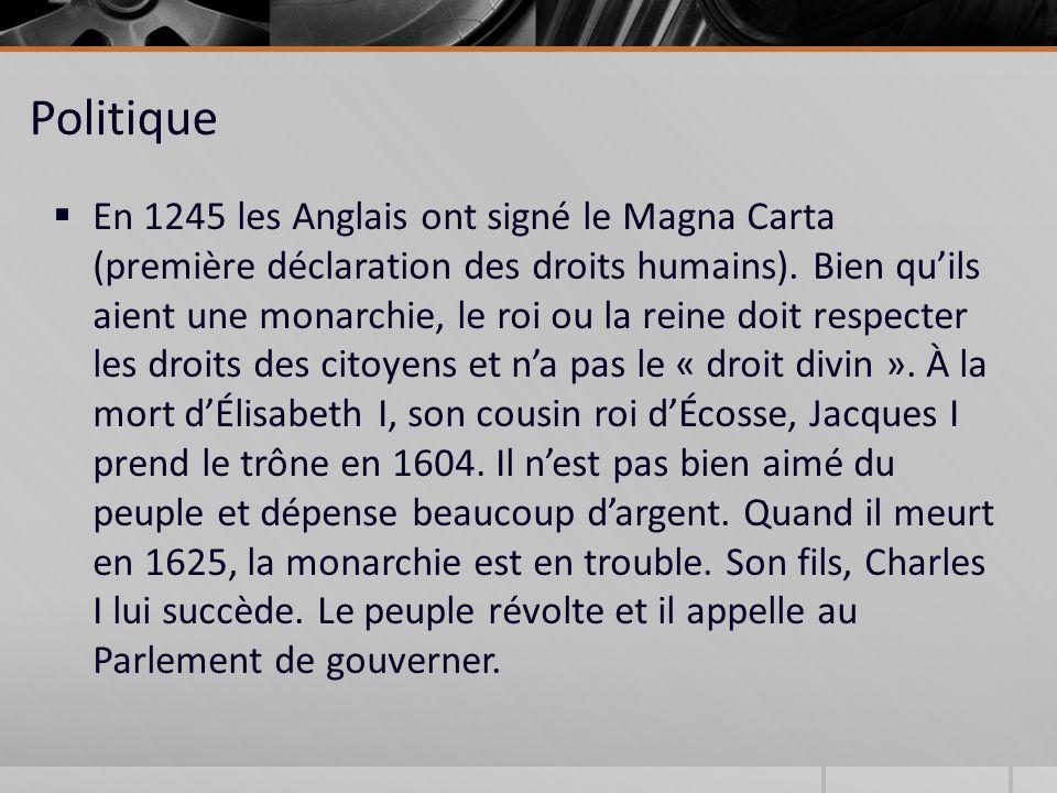 Politique En 1245 les Anglais ont signé le Magna Carta (première déclaration des droits humains).