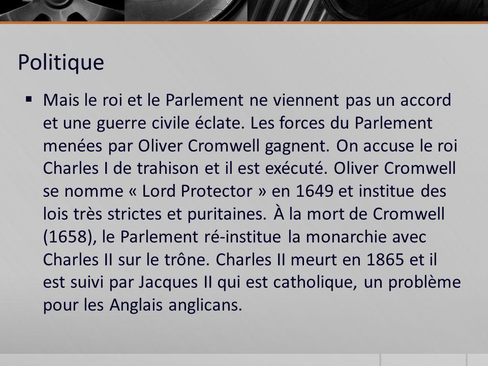 Politique Mais le roi et le Parlement ne viennent pas un accord et une guerre civile éclate.