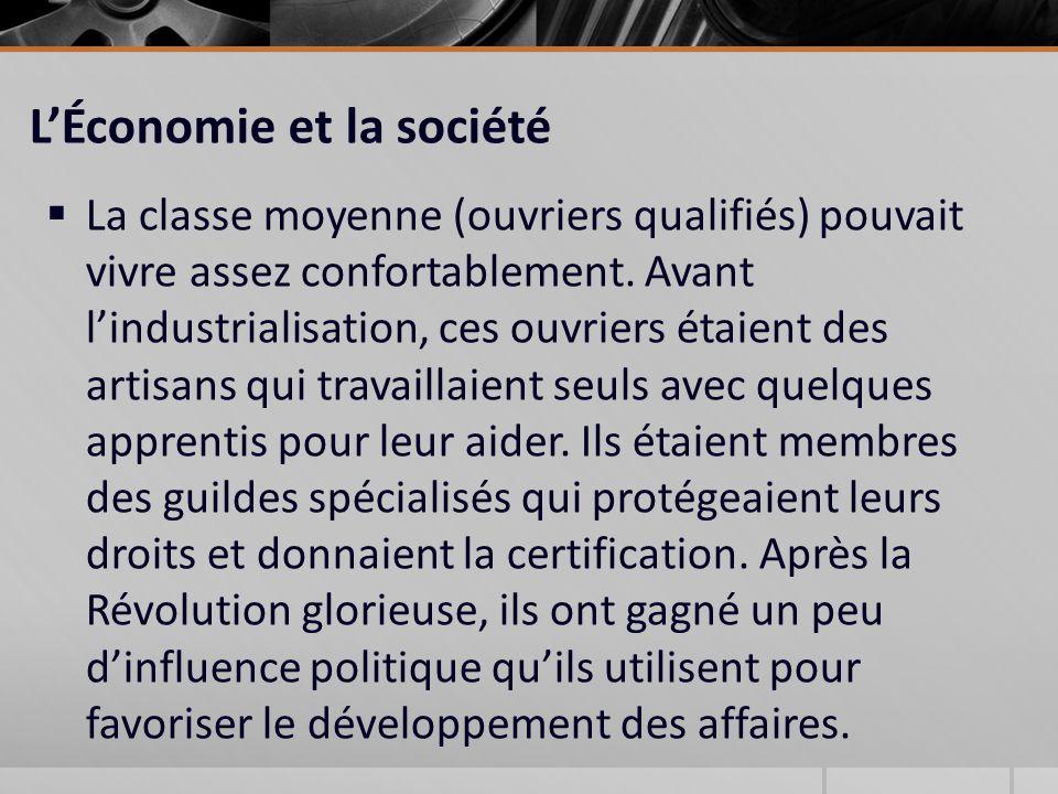 LÉconomie et la société La classe moyenne (ouvriers qualifiés) pouvait vivre assez confortablement.