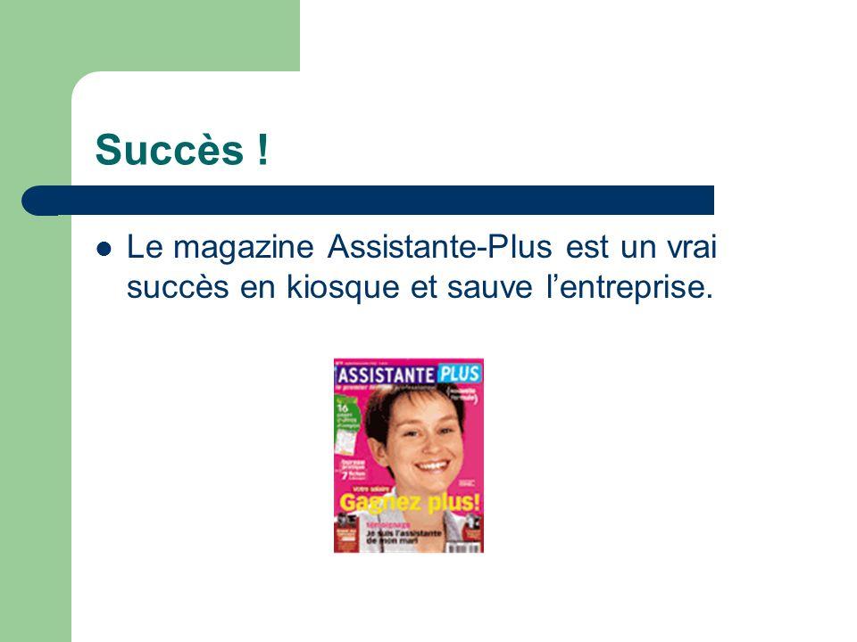 Succès ! Le magazine Assistante-Plus est un vrai succès en kiosque et sauve lentreprise.