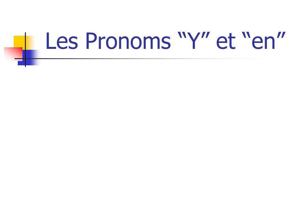 Les Pronoms Y et en
