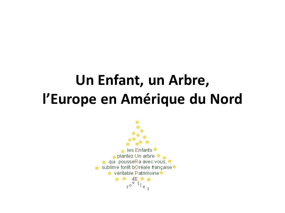 Un Enfant, un Arbre, lEurope en Amérique du Nord