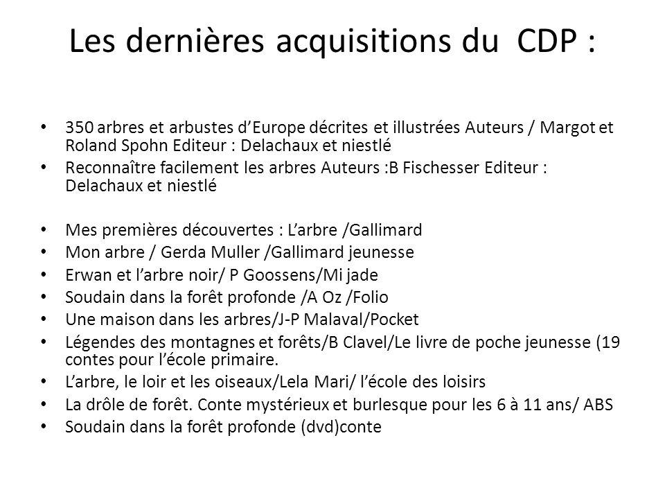 Les dernières acquisitions du CDP : 350 arbres et arbustes dEurope décrites et illustrées Auteurs / Margot et Roland Spohn Editeur : Delachaux et nies