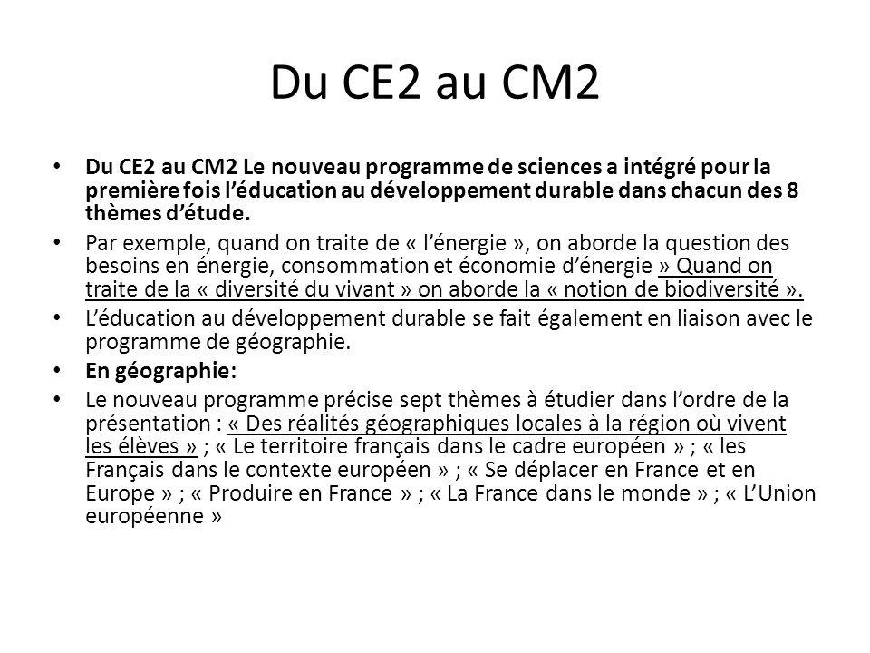 Du CE2 au CM2 Du CE2 au CM2 Le nouveau programme de sciences a intégré pour la première fois léducation au développement durable dans chacun des 8 thè