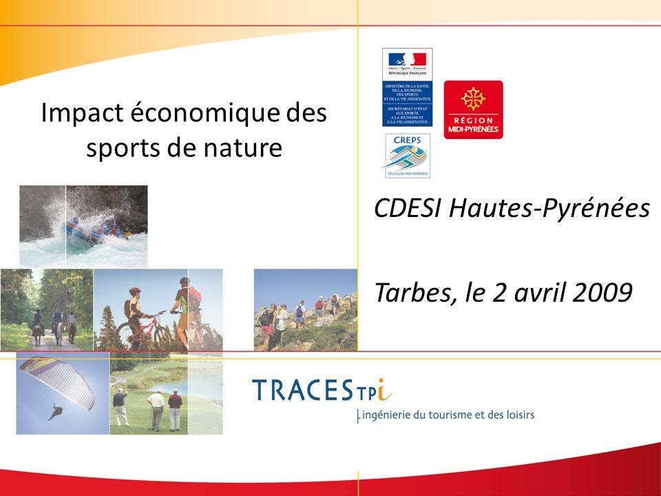 Impact économique des sports de nature CDESI Hautes-Pyrénées Tarbes, le 2 avril 2009
