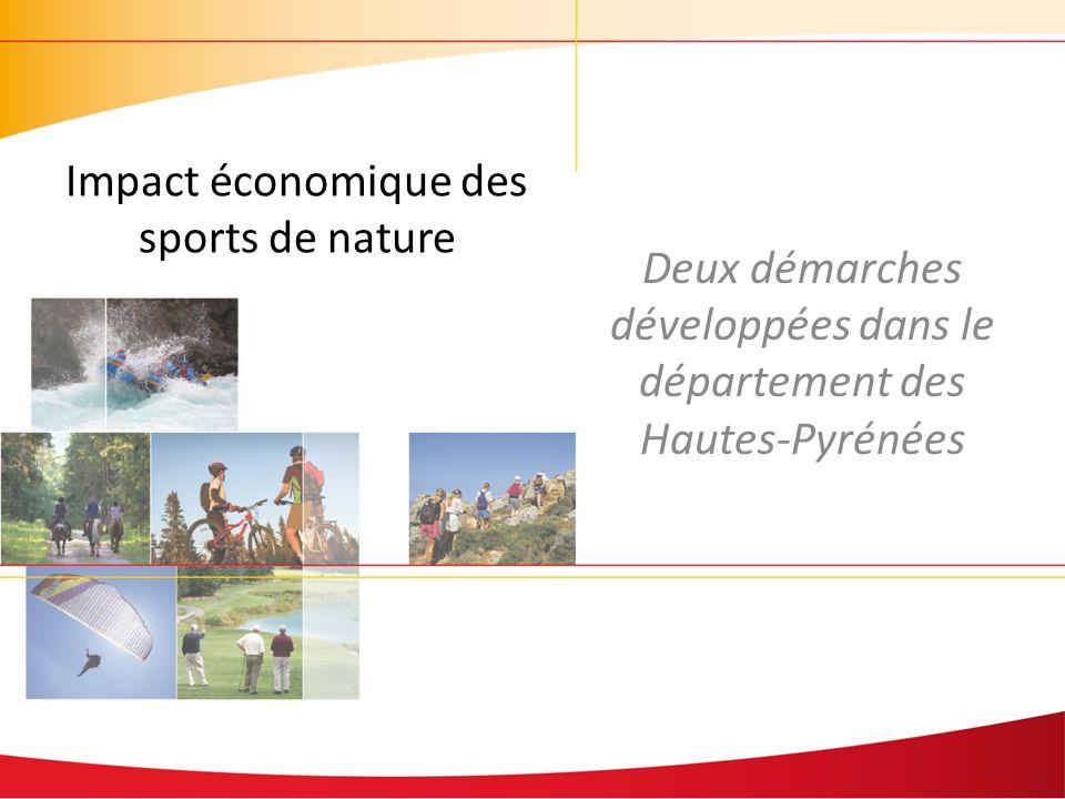 Deux démarches développées dans le département des Hautes-Pyrénées Impact économique des sports de nature