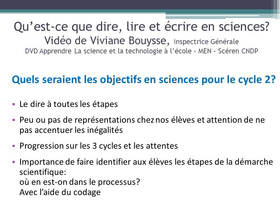 Quest-ce que dire, lire et écrire en sciences? Vidéo de Viviane Bouysse, Inspectrice Générale DVD Apprendre La science et la technologie à lécole – ME