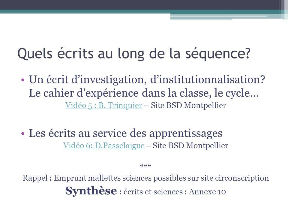 Quels écrits au long de la séquence? Un écrit dinvestigation, dinstitutionnalisation? Le cahier dexpérience dans la classe, le cycle… Vidéo 5 : B. Tri