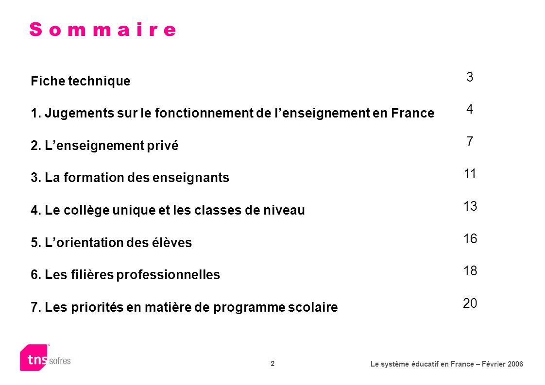 Le système éducatif en France – Février 2006 2 S o m m a i r e Fiche technique 3 1. Jugements sur le fonctionnement de lenseignement en France 4 2. Le