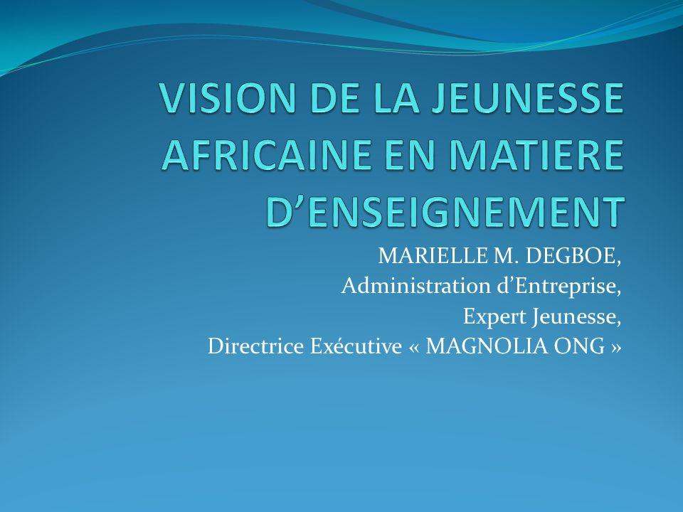 MARIELLE M. DEGBOE, Administration dEntreprise, Expert Jeunesse, Directrice Exécutive « MAGNOLIA ONG »