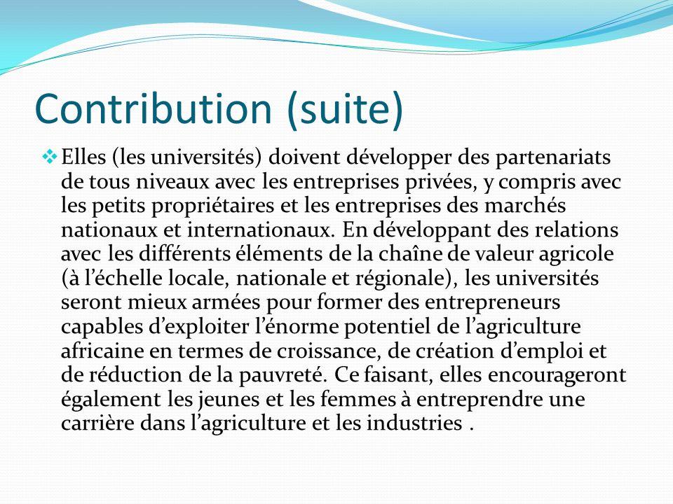 Contribution (suite) Elles (les universités) doivent développer des partenariats de tous niveaux avec les entreprises privées, y compris avec les peti