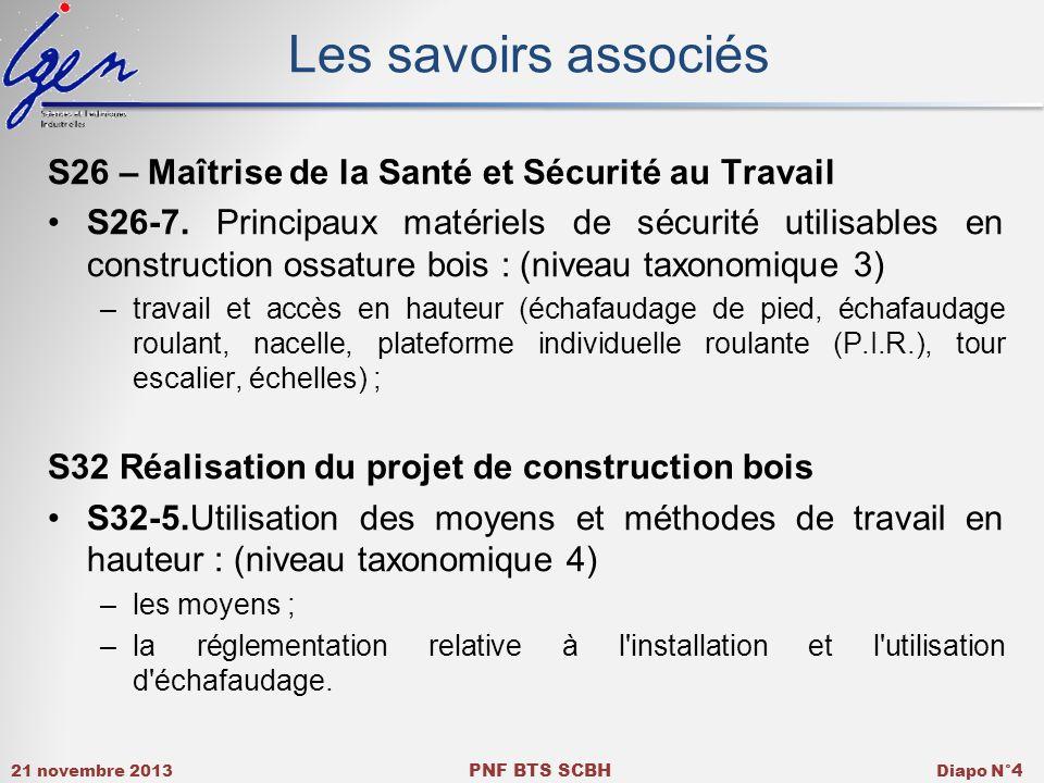 21 novembre 2013 PNF BTS SCBH Diapo N° 4 Les savoirs associés S26 – Maîtrise de la Santé et Sécurité au Travail S26-7. Principaux matériels de sécurit
