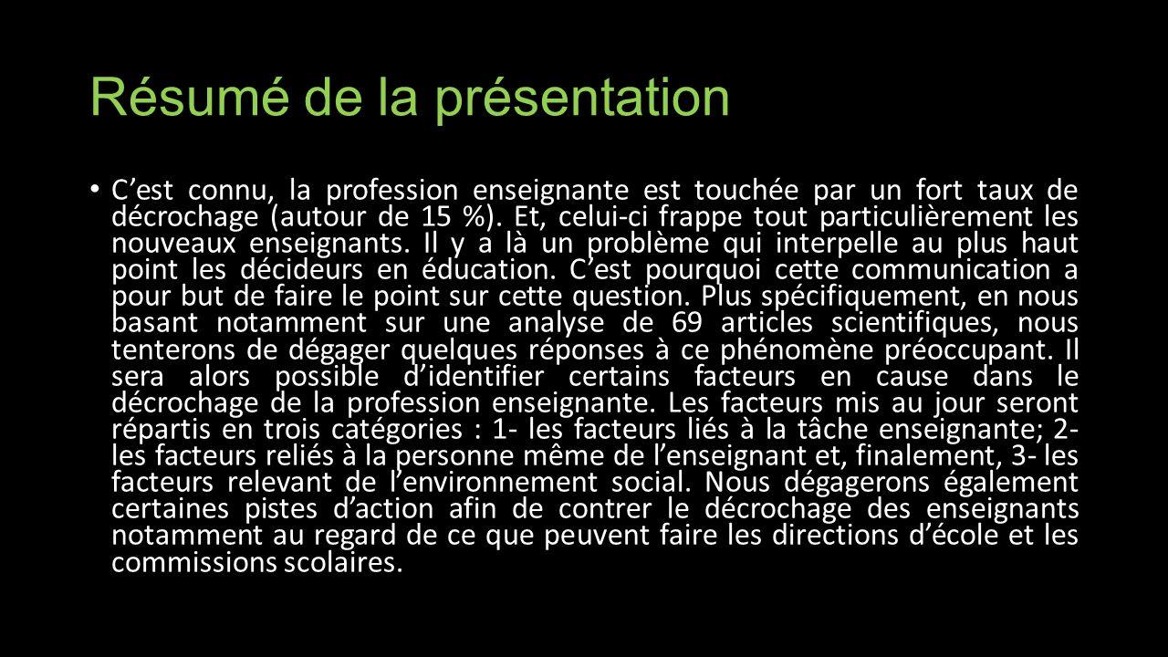 Résumé de la présentation Cest connu, la profession enseignante est touchée par un fort taux de décrochage (autour de 15 %).